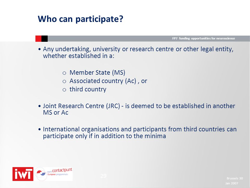 Who can participate Any undertaking, university or research centre or other legal entity, whether established in a: