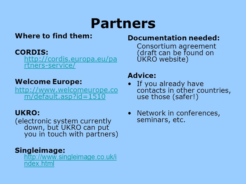 Partners Where to find them: Documentation needed: