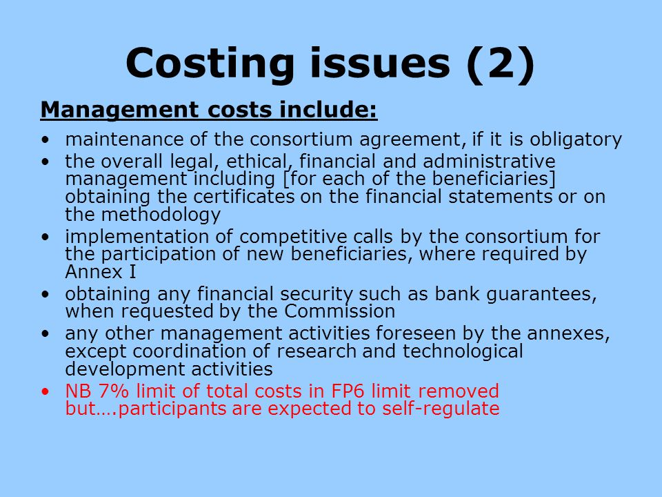 Costing issues (2) Management costs include: