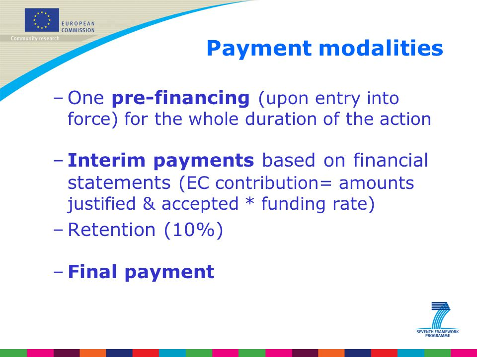 Payment modalities One pre-financing (upon entry into force) for the whole duration of the action.