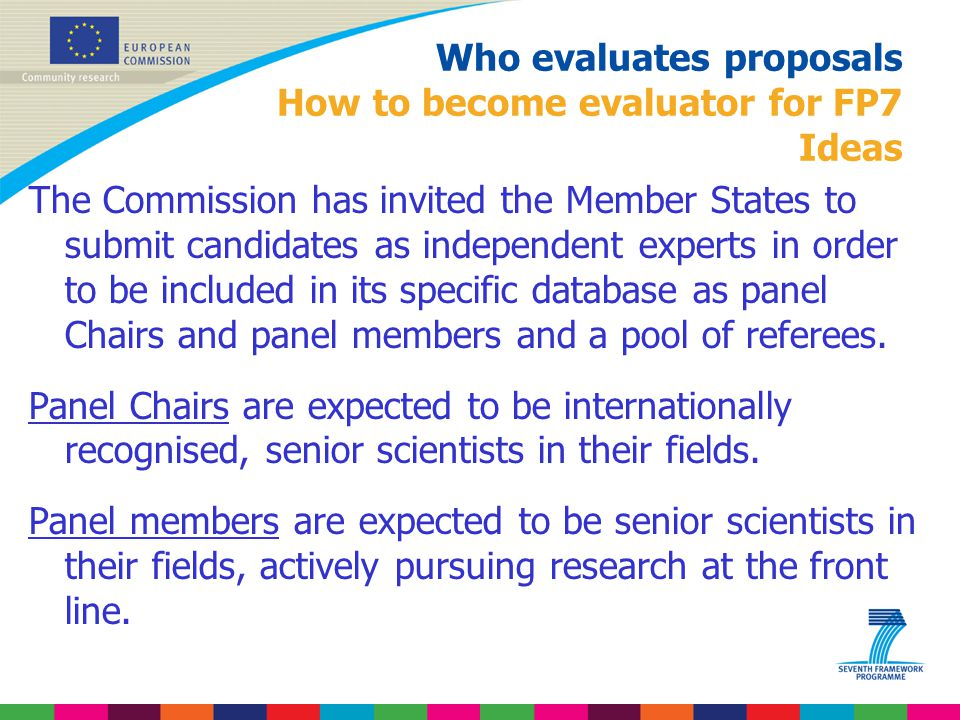 Who evaluates proposals How to become evaluator for FP7 Ideas