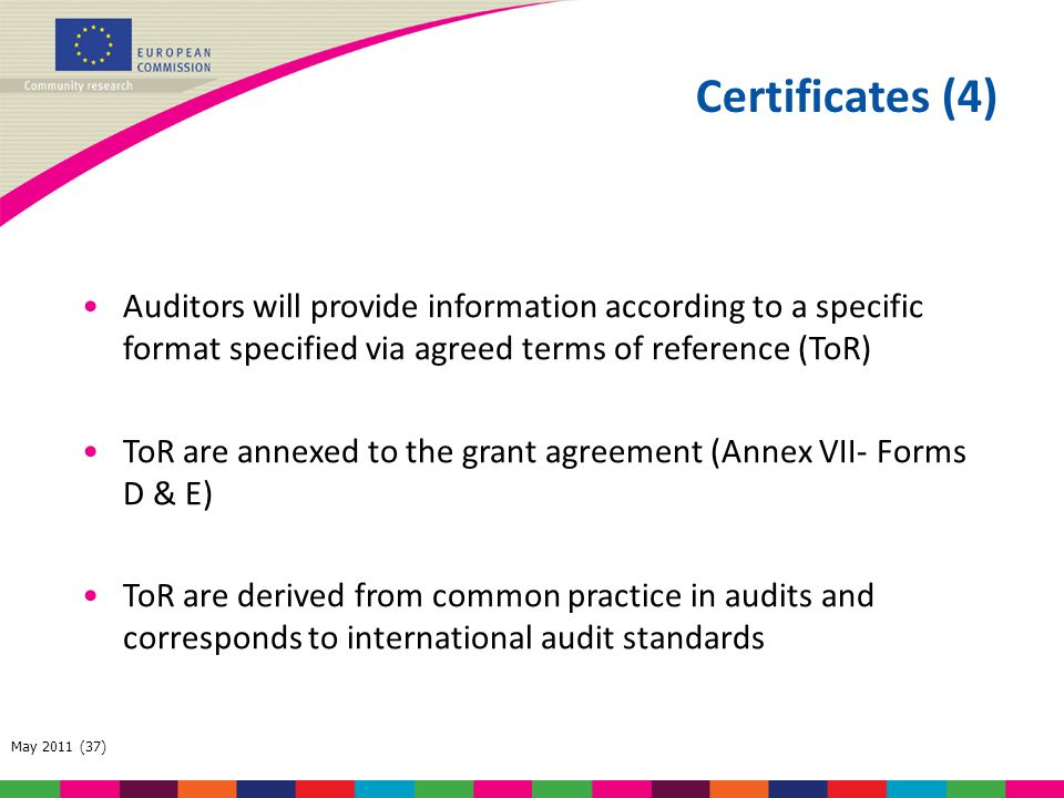 Certificates (4) Auditors will provide information according to a specific format specified via agreed terms of reference (ToR)