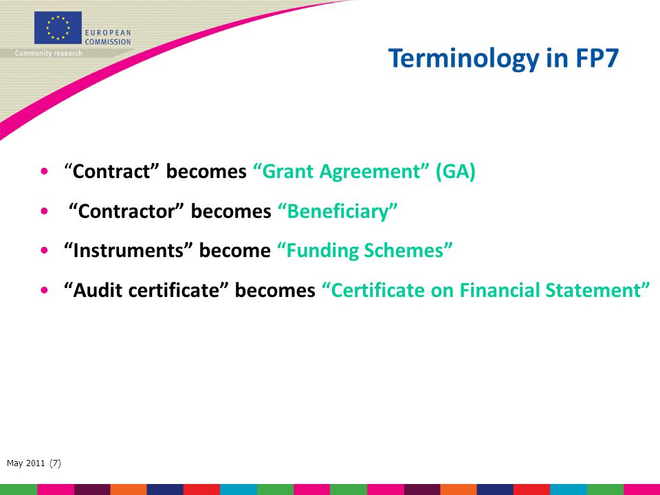 Terminology in FP7 Contract becomes Grant Agreement (GA)