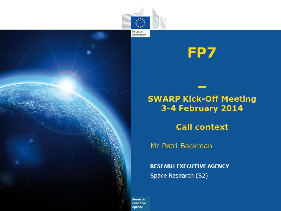 FP7 – SWARP Kick-Off Meeting 3-4 February 2014 Call context