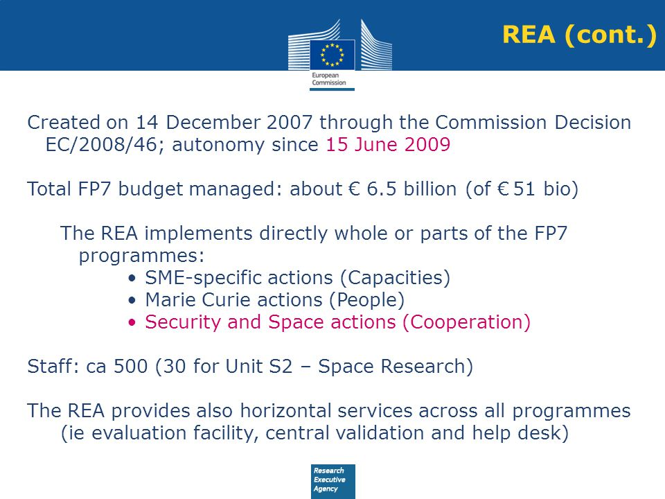 REA (cont.) Created on 14 December 2007 through the Commission Decision EC/2008/46; autonomy since 15 June 2009.