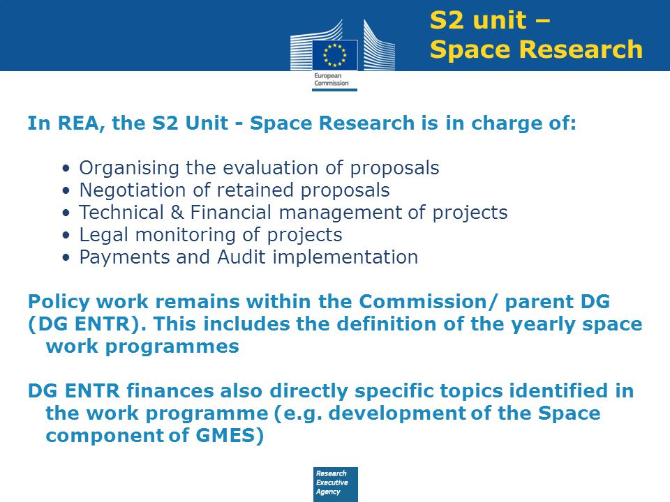 S2 unit – Space Research. In REA, the S2 Unit - Space Research is in charge of: Organising the evaluation of proposals.