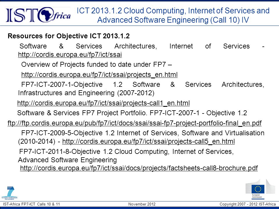 ICT 2013.1.2 Cloud Computing, Internet of Services and Advanced Software Engineering (Call 10) IV