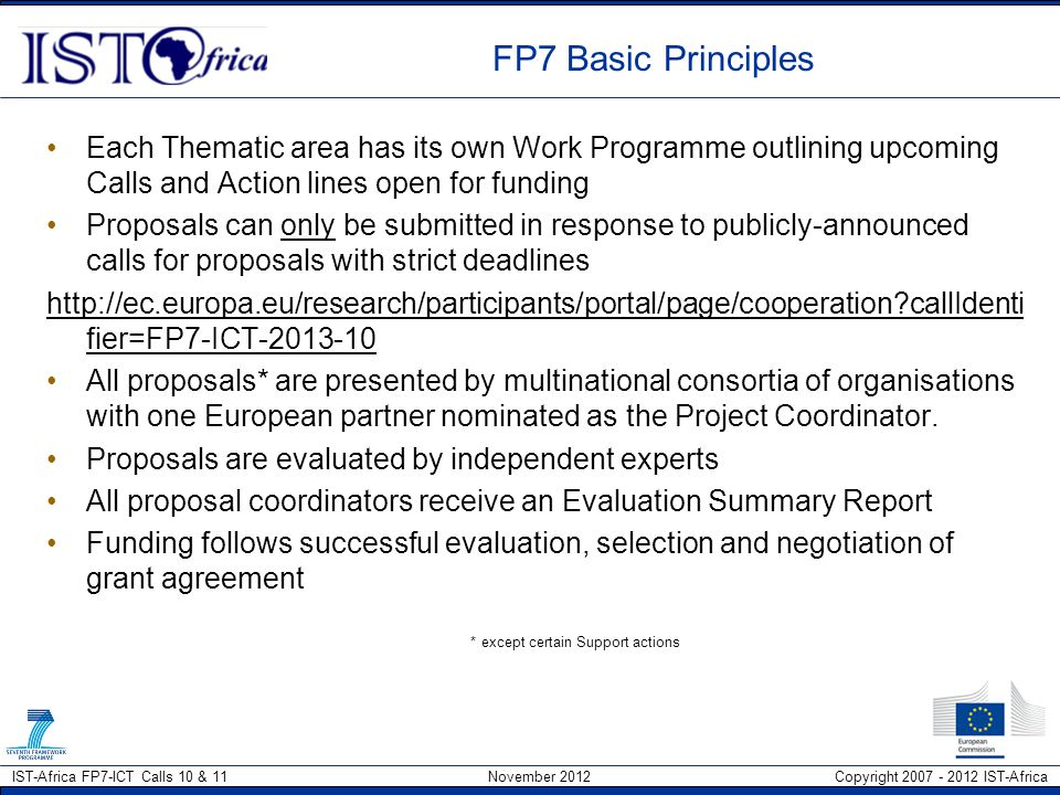 FP7 Basic Principles Each Thematic area has its own Work Programme outlining upcoming Calls and Action lines open for funding.