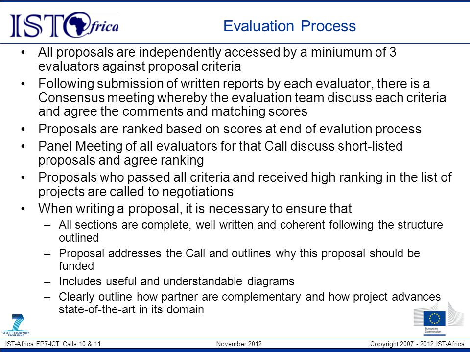 Evaluation Process All proposals are independently accessed by a miniumum of 3 evaluators against proposal criteria.