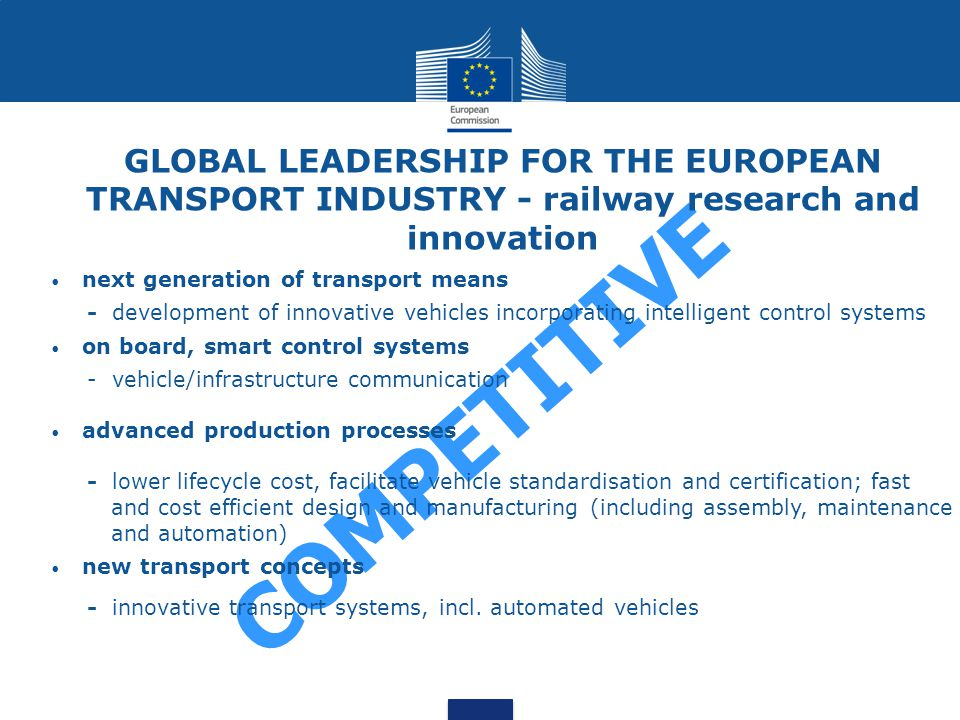 GLOBAL LEADERSHIP FOR THE EUROPEAN TRANSPORT INDUSTRY - railway research and innovation