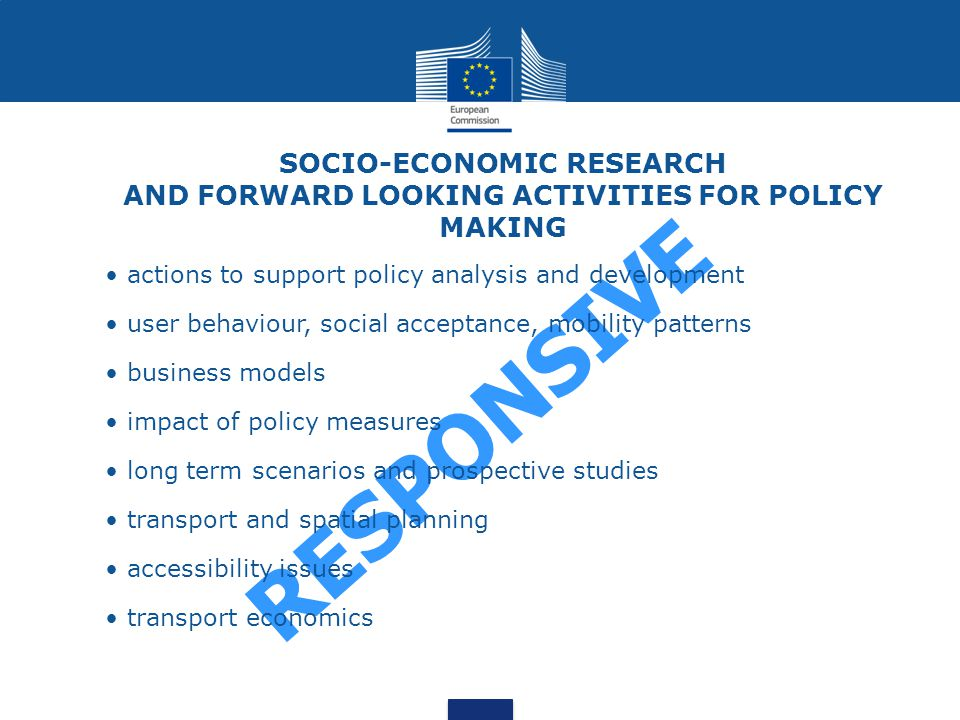 SOCIO-ECONOMIC RESEARCH AND FORWARD LOOKING ACTIVITIES FOR POLICY MAKING