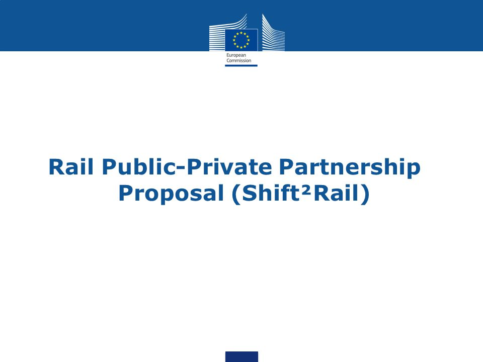 Rail Public-Private Partnership Proposal (Shift²Rail)