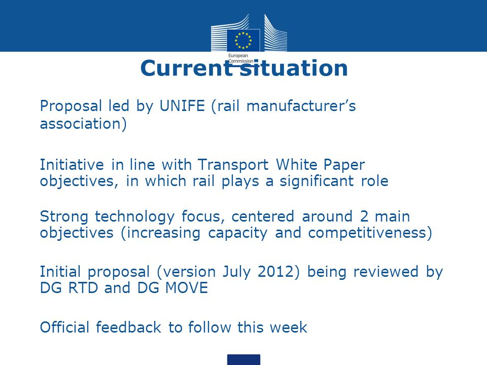 Current situation Proposal led by UNIFE (rail manufacturer's association)