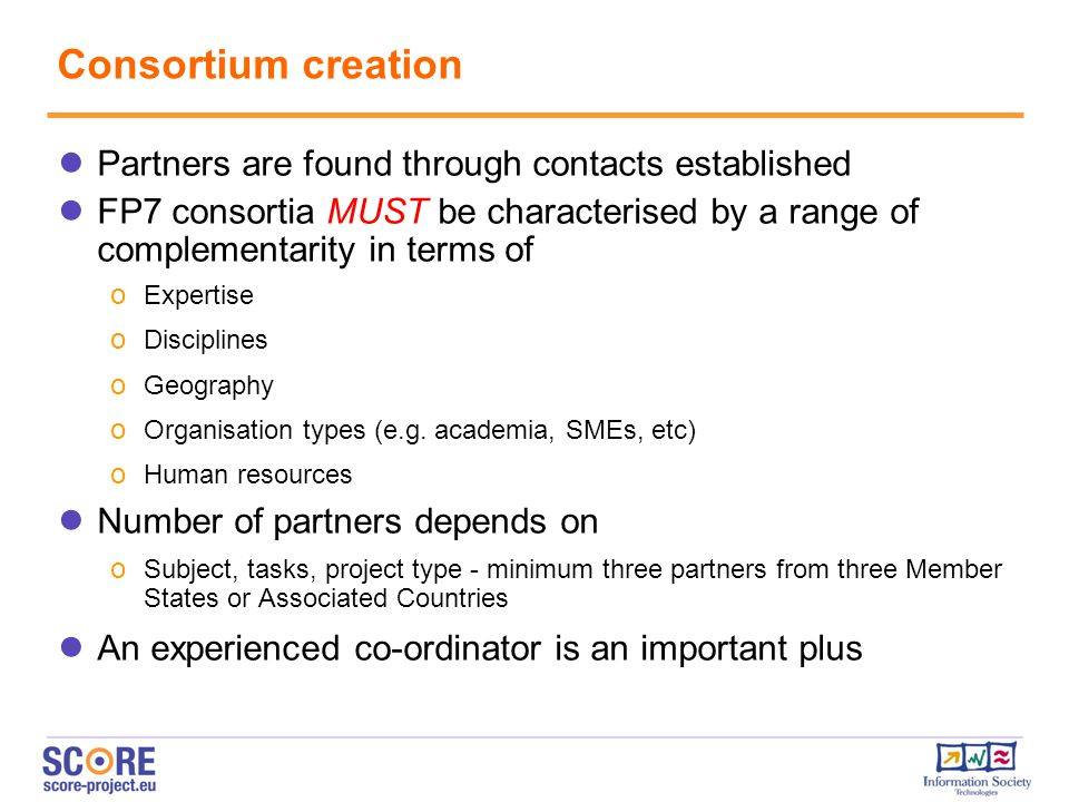 Consortium creation Partners are found through contacts established