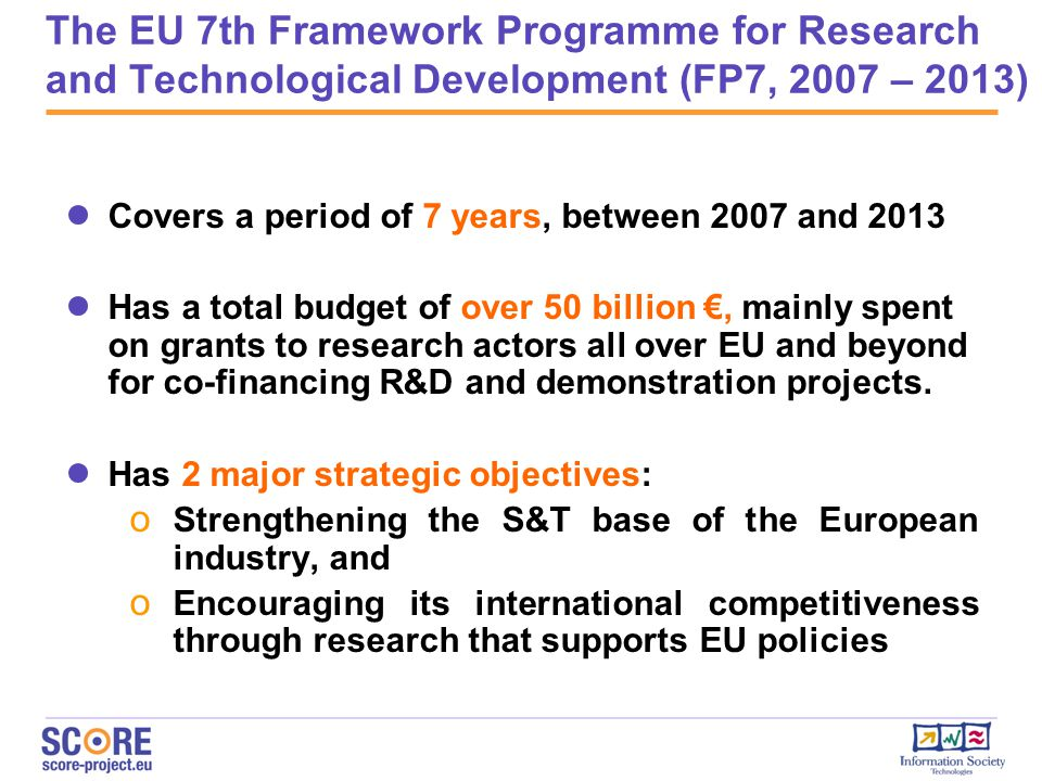 The EU 7th Framework Programme for Research and Technological Development (FP7, 2007 – 2013)