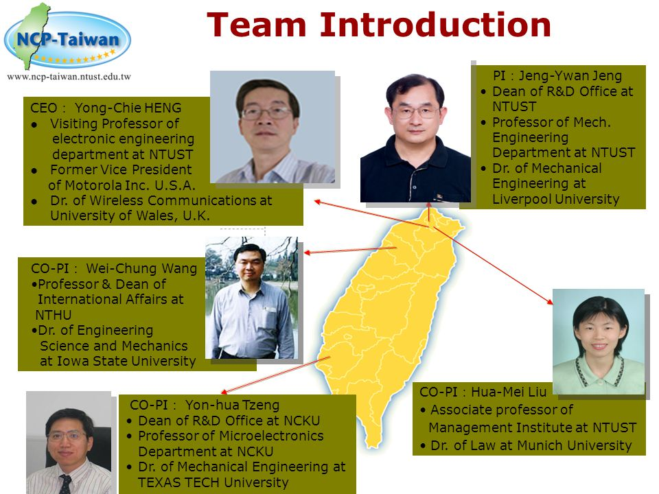 Team Introduction PI:Jeng-Ywan Jeng Dean of R&D Office at NTUST