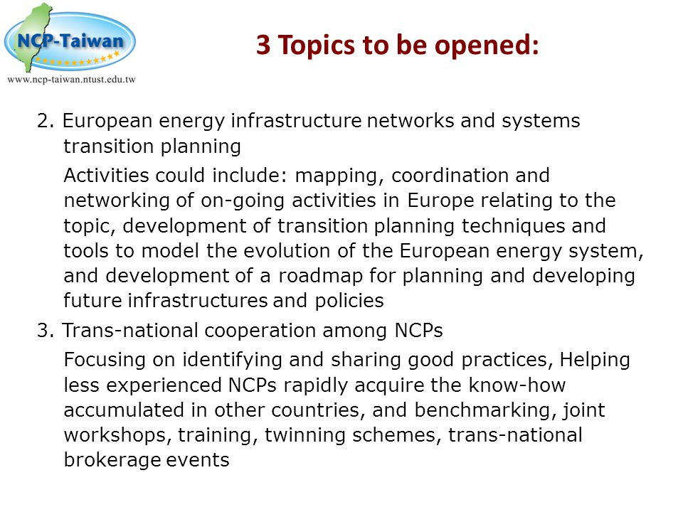 3 Topics to be opened: 2. European energy infrastructure networks and systems transition planning.