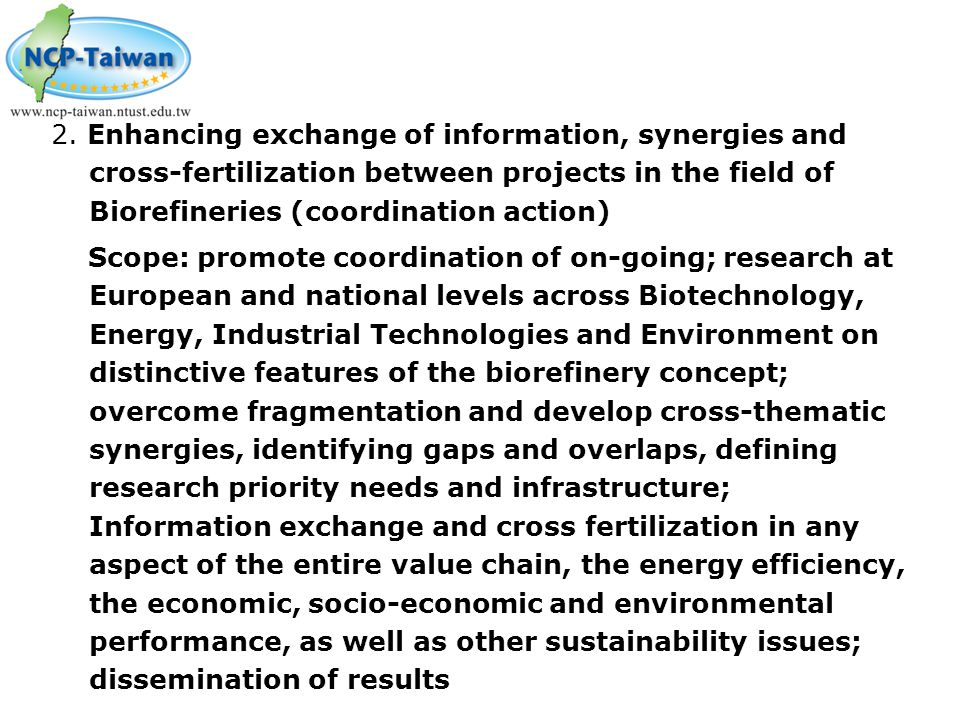 2. Enhancing exchange of information, synergies and cross-fertilization between projects in the field of Biorefineries (coordination action)
