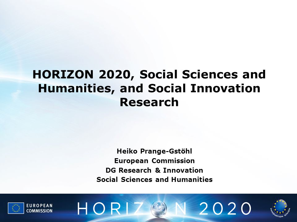 DG Research & Innovation Social Sciences and Humanities