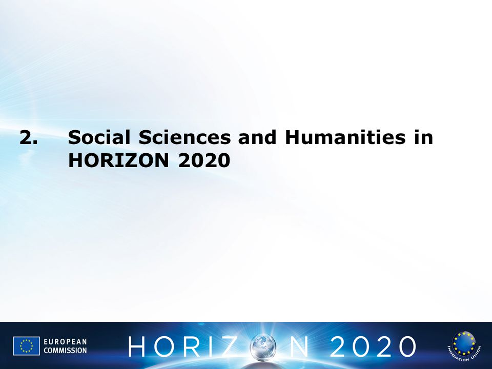 2. Social Sciences and Humanities in HORIZON 2020
