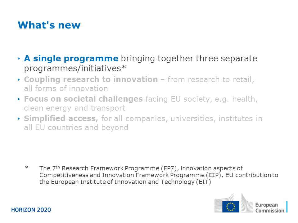 What s new A single programme bringing together three separate programmes/initiatives*