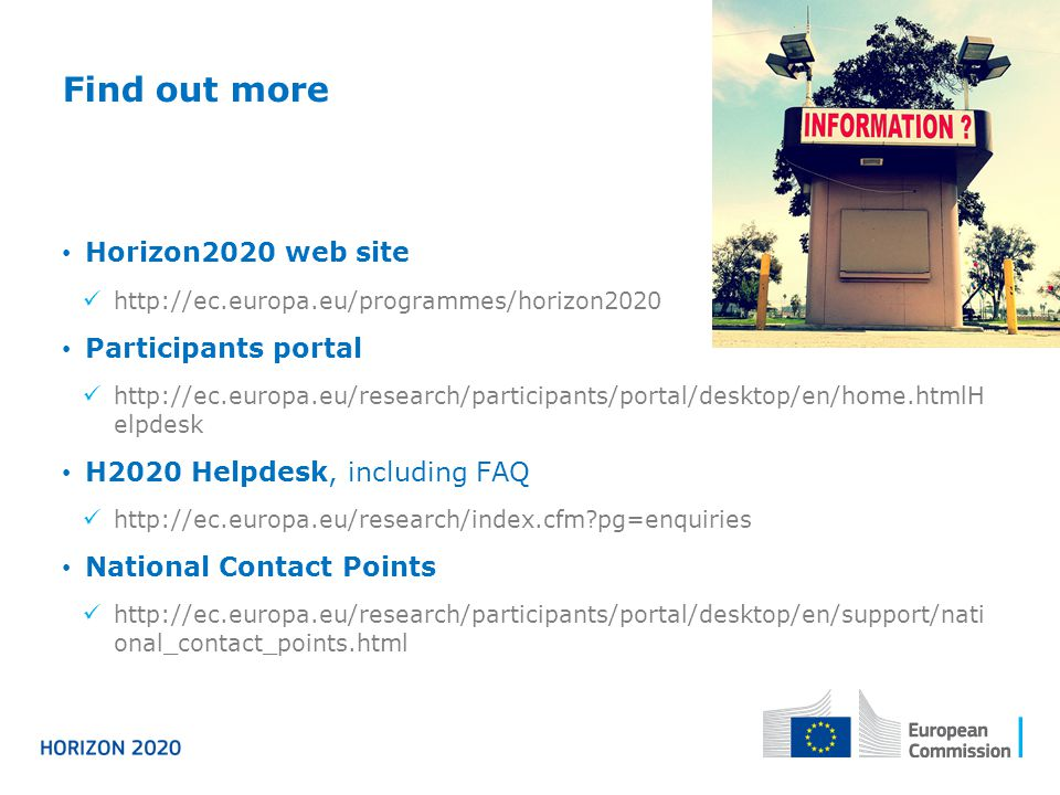 Find out more Horizon2020 web site Participants portal