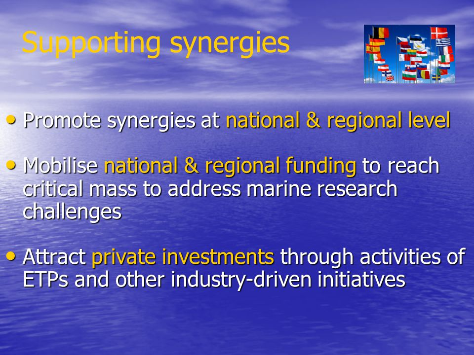 Supporting synergies Promote synergies at national & regional level