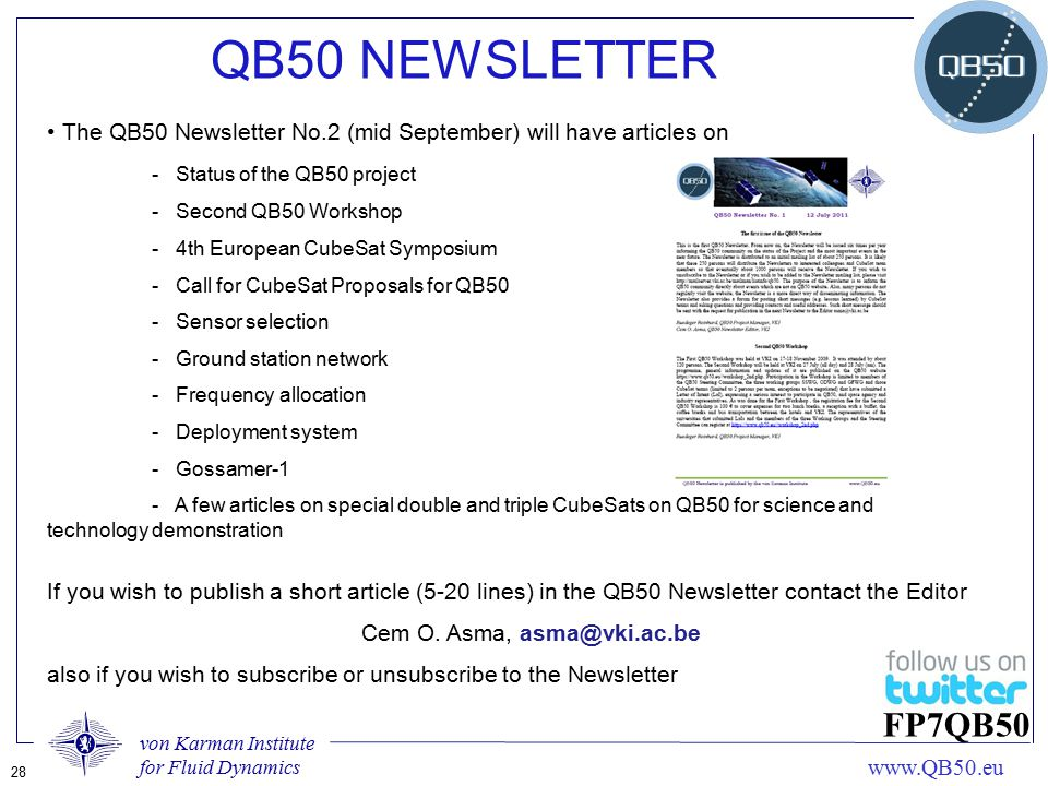 QB50 NEWSLETTER The QB50 Newsletter No.2 (mid September) will have articles on. - Status of the QB50 project.