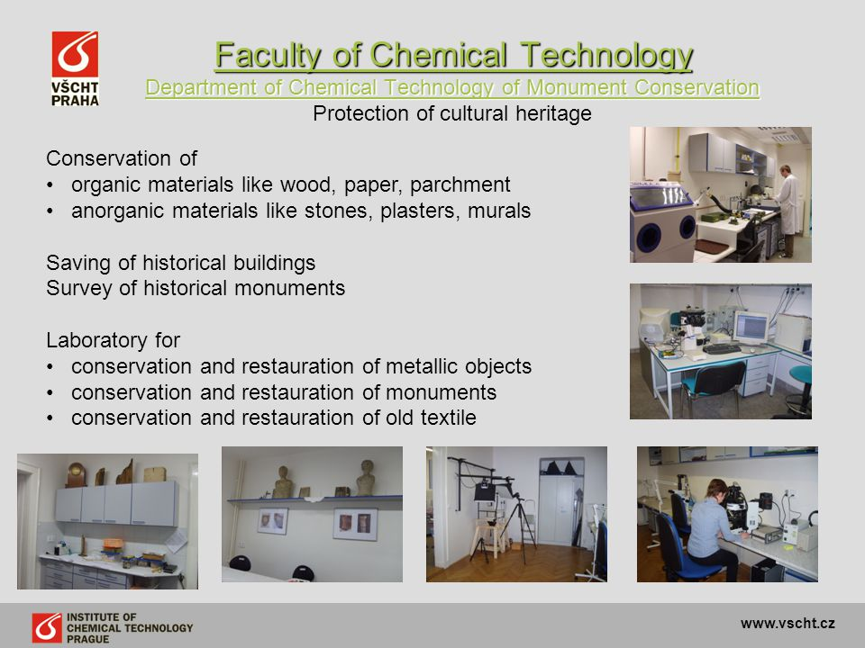 Faculty of Chemical Technology Department of Chemical Technology of Monument Conservation Protection of cultural heritage
