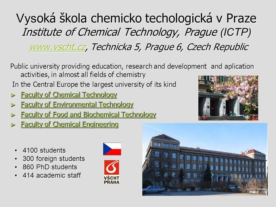 Vysoká škola chemicko techologická v Praze Institute of Chemical Technology, Prague (ICTP) www.vscht.cz, Technicka 5, Prague 6, Czech Republic