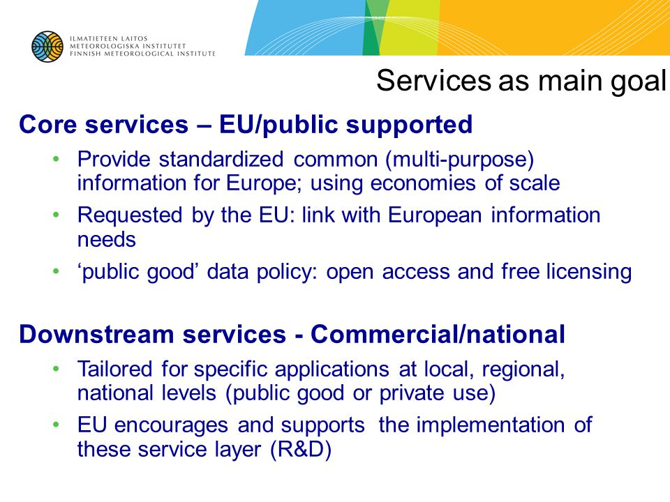 Services as main goal Core services – EU/public supported