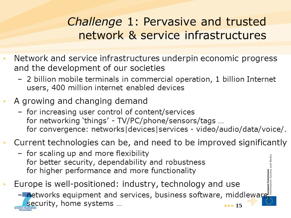 Challenge 1: Pervasive and trusted network & service infrastructures