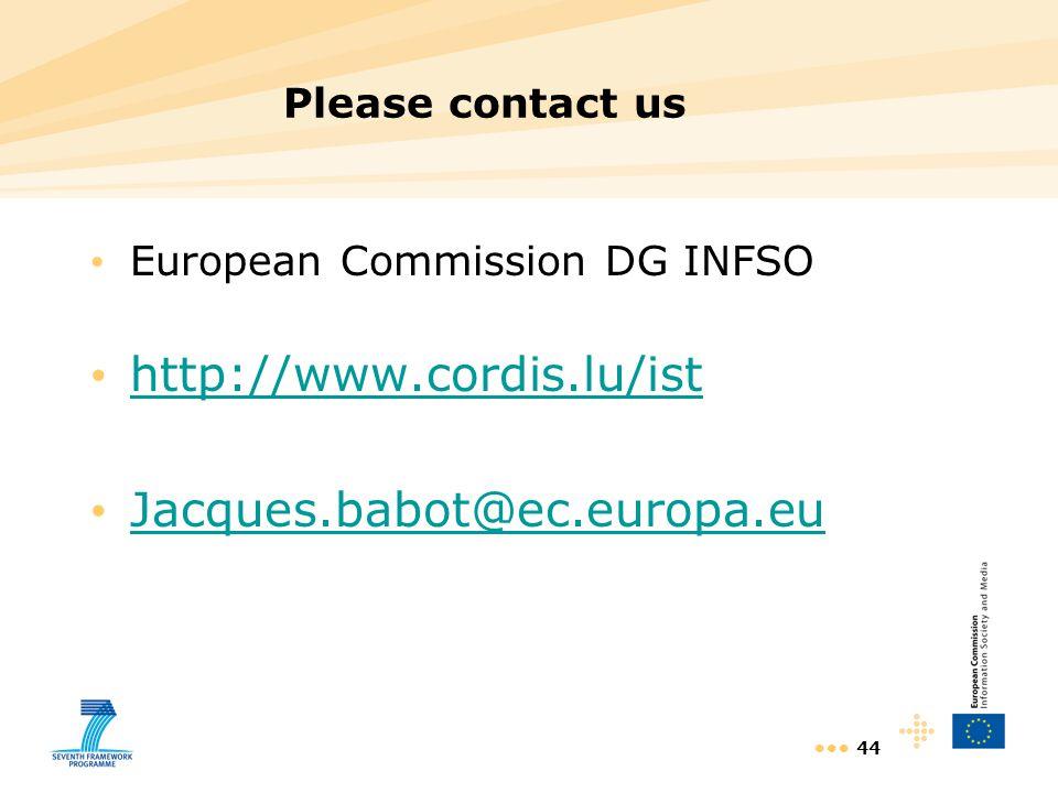 http://www.cordis.lu/ist Jacques.babot@ec.europa.eu Please contact us