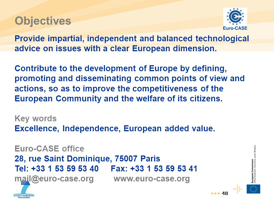 Objectives Provide impartial, independent and balanced technological advice on issues with a clear European dimension.