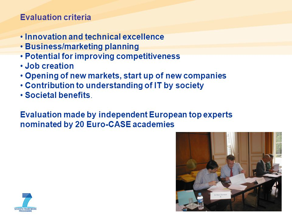 Evaluation criteria Innovation and technical excellence. Business/marketing planning. Potential for improving competitiveness.
