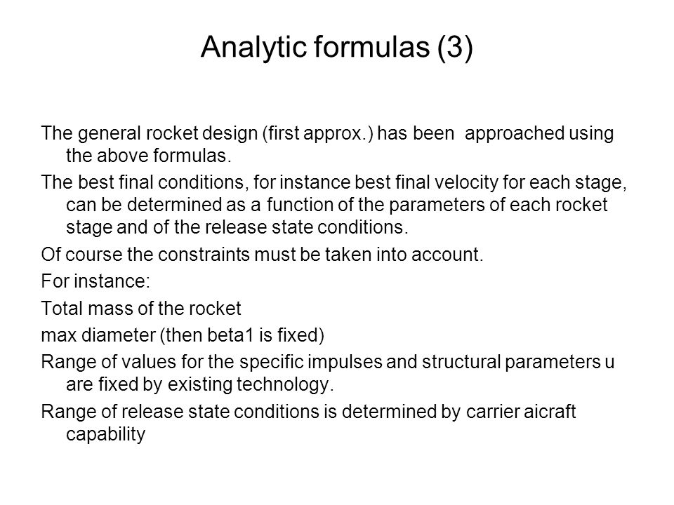 Analytic formulas (3) The general rocket design (first approx.) has been approached using the above formulas.