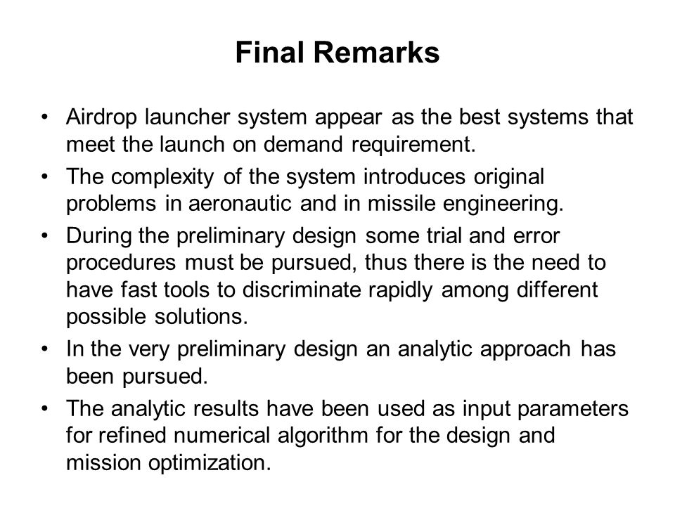 Final Remarks Airdrop launcher system appear as the best systems that meet the launch on demand requirement.