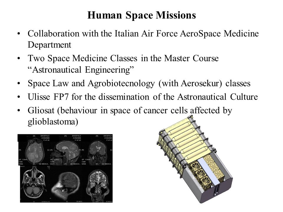 Human Space Missions Collaboration with the Italian Air Force AeroSpace Medicine Department.
