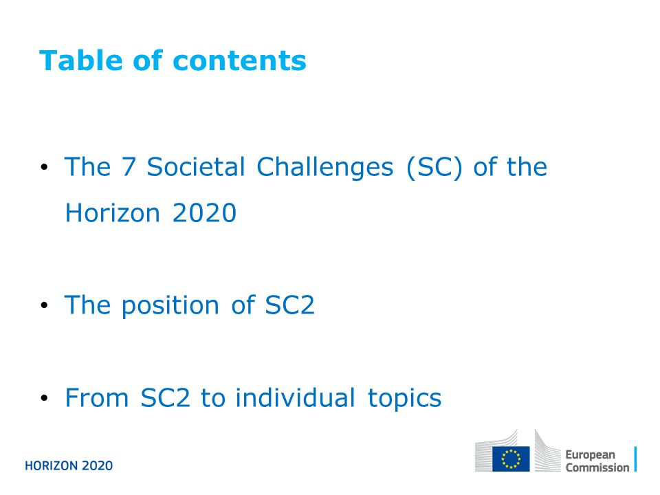 Table of contents The 7 Societal Challenges (SC) of the Horizon 2020