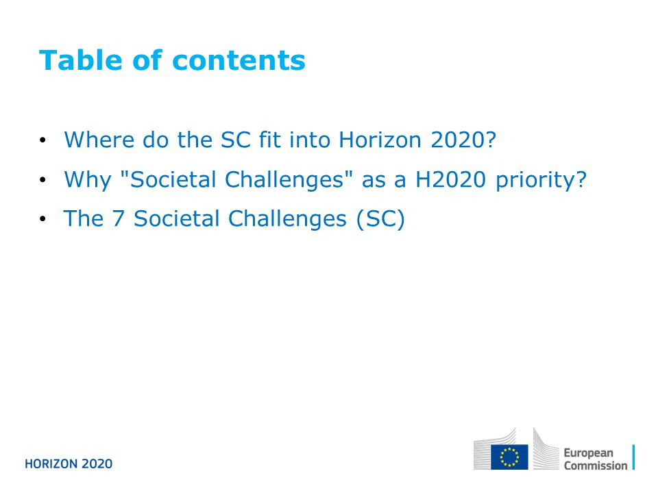 Table of contents Where do the SC fit into Horizon 2020