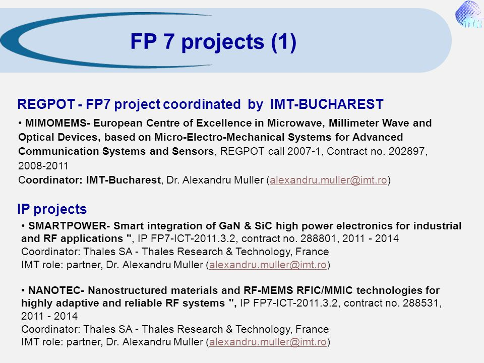 FP 7 projects (1) REGPOT - FP7 project coordinated by IMT-BUCHAREST