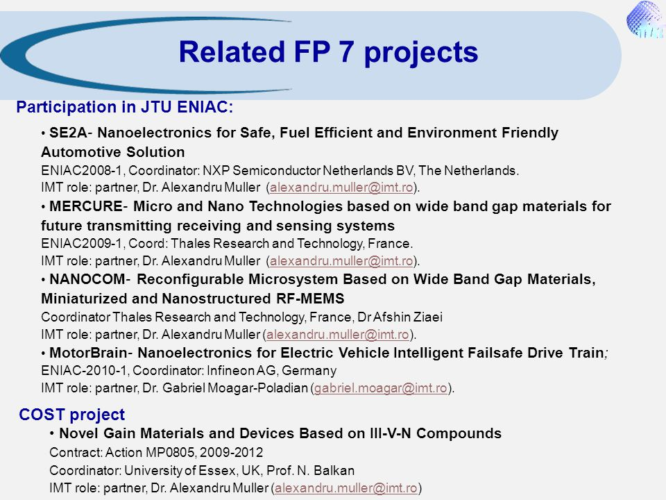 Related FP 7 projects Participation in JTU ENIAC: COST project
