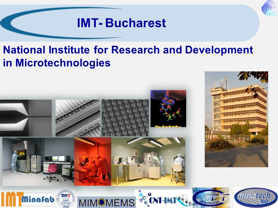 IMT- Bucharest National Institute for Research and Development in Microtechnologies 2 2