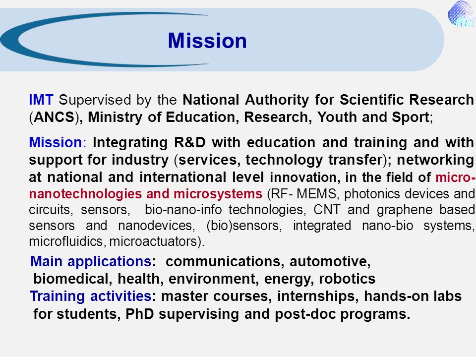 Mission IMT Supervised by the National Authority for Scientific Research (ANCS), Ministry of Education, Research, Youth and Sport;
