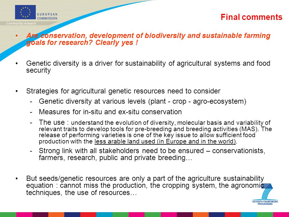Final comments Are conservation, development of biodiversity and sustainable farming goals for research Clearly yes !