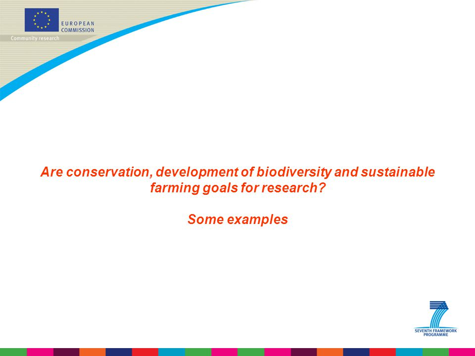 Are conservation, development of biodiversity and sustainable farming goals for research
