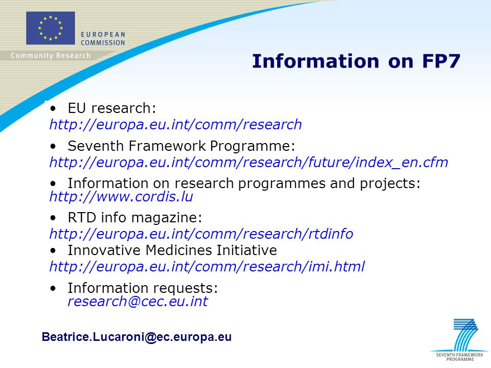 Information on FP7 EU research: http://europa.eu.int/comm/research