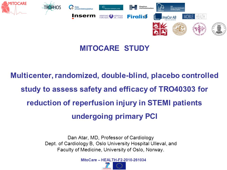 MITOCARE STUDY Multicenter, randomized, double-blind, placebo controlled study to assess safety and efficacy of TRO40303 for reduction of reperfusion injury in STEMI patients undergoing primary PCI