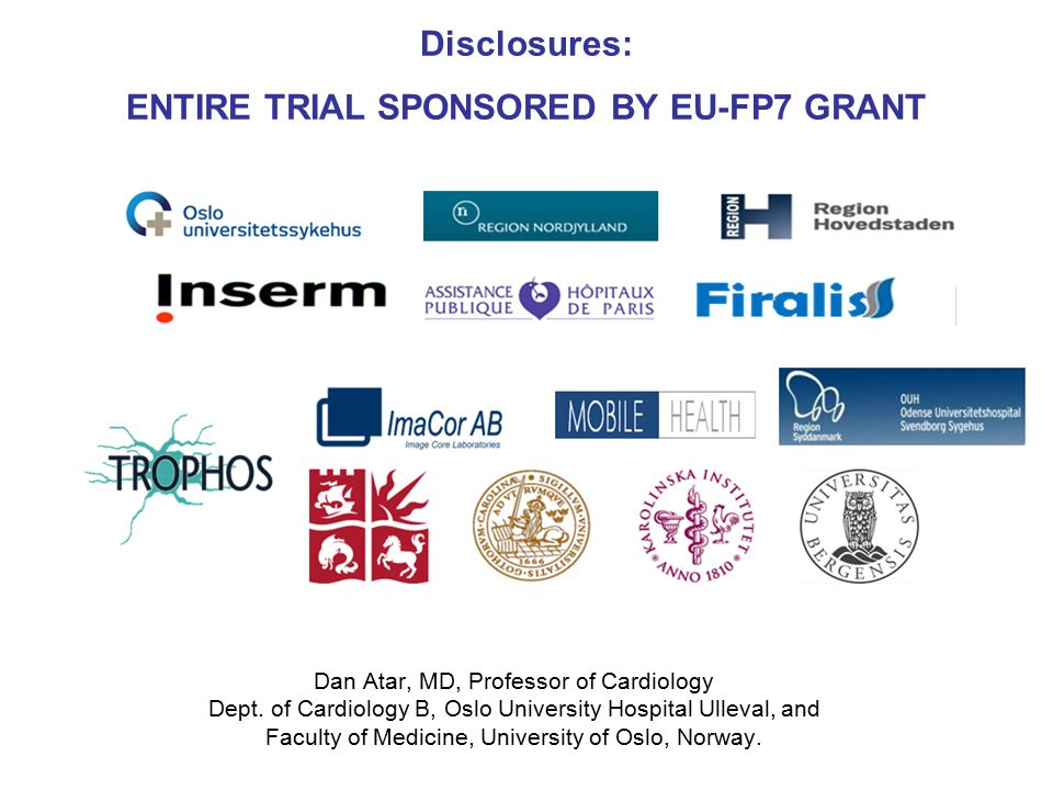 Disclosures: ENTIRE TRIAL SPONSORED BY EU-FP7 GRANT