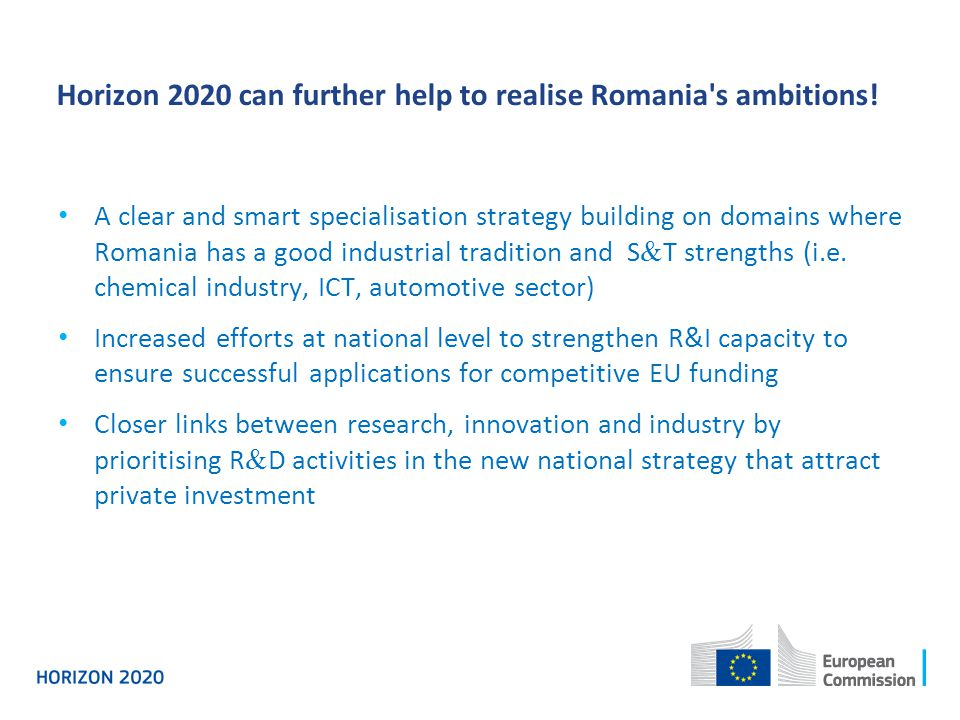 Horizon 2020 can further help to realise Romania s ambitions!